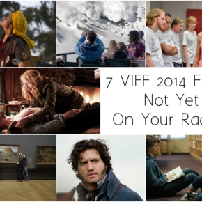 7 VIFF 2014 Films That Are Not Yet On Your Radar