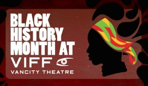Black History Month at Vancity Theatre