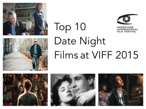 Top 10 Date Night Films at VIFF2015